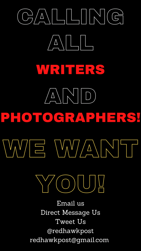 Calling all writers and photographers! We want you! Email us, tweet us, direct message us. @redhawk post and reedhawkpost@gmail.com